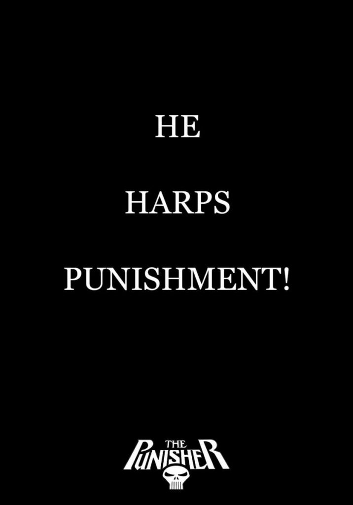 He Harps Punishment