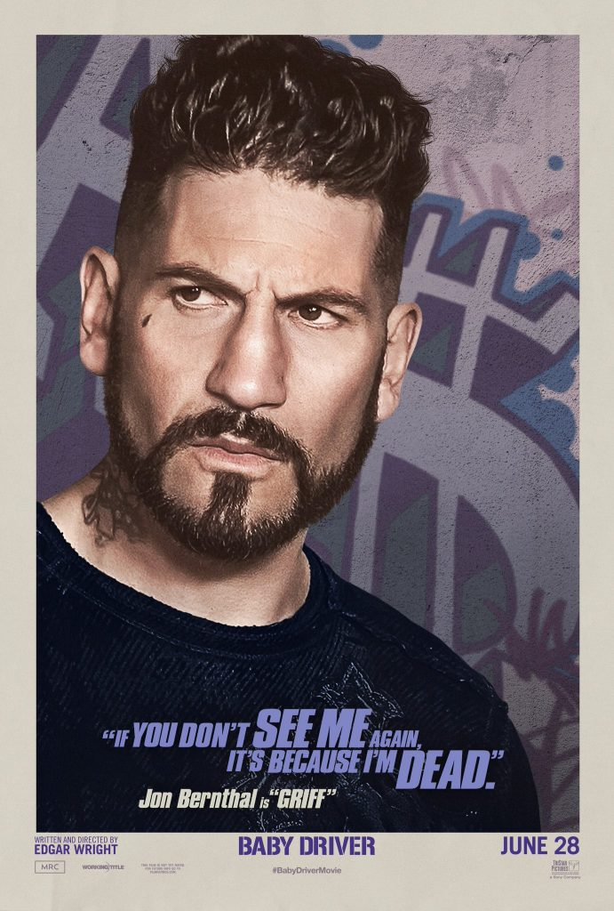Promo Poster for Baby Driver featuring Jon Bernthal as Griff.
